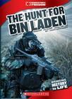 The Hunt for Bin Laden (Cornerstones of Freedom) Cover Image