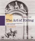The Art of Riding: Classical Dressage to High School: Odin at Saumur Cover Image
