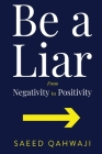 Be A Liar From Negativity To Positivity Cover Image