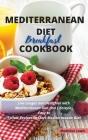 Mediterranean Diet Breakfast Cookbook: Live Longer and Healthier with Mediterranean Diet and Lifestyle. Easy to Follow Recipes to Start Mediterranean Cover Image