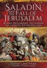 Saladin and the Fall of Jerusalem: Richard the Lionheart, the Crusades and the Battle for the Holy Land Cover Image