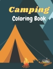 Camping Coloring Book: Happy Camper Coloring Book, Forest Wildlife Coloring for Relaxation and Stress Relief. Cover Image