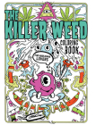 The Killer Weed Coloring Book: For Marijuana Lovers Cover Image
