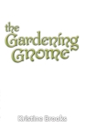 The Gardening Gnome Cover Image