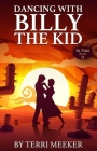 Dancing with Billy the Kid (In Time #2) Cover Image