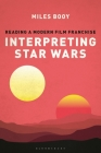Interpreting Star Wars: Reading a Modern Film Franchise Cover Image