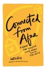 Connected From Afar: A Guide for Staying Close When You're Far Away Cover Image