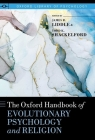 The Oxford Handbook of Evolutionary Psychology and Religion (Oxford Library of Psychology) Cover Image