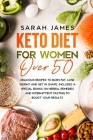 Keto Diet For Women Over 50: Delicious Recipes to Burn Fat, Lose Weight and get in shape. Includes a special bonus on herbal remedies and intermitt Cover Image
