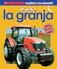 Scholastic Explora Tu Mundo: La Granja: (Spanish Language Edition of Scholastic Discover More: Farm) Cover Image