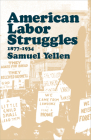 American Labor Struggles: 1877-1934 Cover Image
