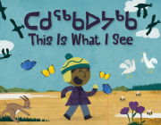 This Is What I See: Bilingual Inuktitut and English Edition Cover Image