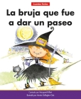 La Bruja Que Fue a Dar Un Paseo=the Witch Who Went for a Walk Cover Image