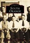 South Orange (Images of America (Arcadia Publishing)) Cover Image