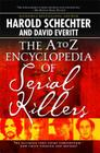 The A to Z Encyclopedia of Serial Killers Cover Image