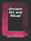Ancient Art and Ritual Cover Image