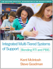 Integrated Multi-Tiered Systems of Support: Blending RTI and PBIS (The Guilford Practical Intervention in the Schools Series                   ) Cover Image