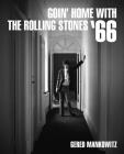 Goin' Home with the Rolling Stones '66: Photographs by Gered Mankowitz Cover Image
