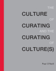 Culture of Curating and the Curating of Culture(s) Cover Image