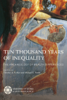 Ten Thousand Years of Inequality: The Archaeology of Wealth Differences (Amerind Studies in Archaeology ) Cover Image