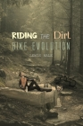 Riding the Dirt Bike Evolution Cover Image