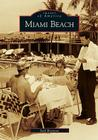 Miami Beach (Images of America (Arcadia Publishing)) Cover Image