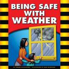 Being Safe with Weather (Be Safe) Cover Image
