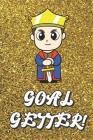 Goal Getter: Live Your Life Motivational Journal with Royal Prince Art Design and Gold Glitter Effect Background. Inspirational Cov Cover Image