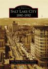 Salt Lake City:: 1890-1930 (Images of America (Arcadia Publishing)) Cover Image