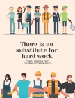 There is no substitute for hard work: