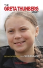 The Greta Thunberg Story: Being Different is a Superpower Cover Image