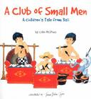 A Club of Small Men: A Children's Tale from Bali Cover Image
