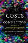 The Costs of Connection: How Data Is Colonizing Human Life and Appropriating It for Capitalism (Culture and Economic Life) Cover Image
