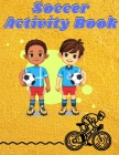 soccer activity book: Interesting Coloring Book For Kids, Football, Baseball, Soccer, lovers and Includes Bonus Activity 100 Pages (Coloring Cover Image