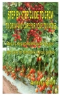 Step by Step Guide to Grow and Care for Your Tomatoes: Step by step complete guide to grow and care for tomatoes in your garden Cover Image