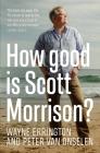 How Good is Scott Morrison? Cover Image