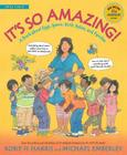 It's So Amazing!: A Book about Eggs, Sperm, Birth, Babies, and Families (Family Library) Cover Image