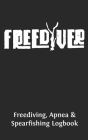 Freediving, Apnea & Spearfishing Logbook: Log Book DiveLog for breath-hold diving - English Version Cover Image