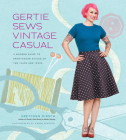 Gertie Sews Vintage Casual: A Modern Guide to Sportswear Styles of the 1940s and 1950s Cover Image