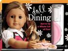 Doll Dining: Serve Up a Whole Lot of Fun! [With 2 Sticker Sheets and 1 Chalkboard/4 Paper Plates and 2 Order Pads and 2 Take-Out Cover Image