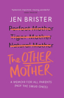 The Other Mother: A Wickedly Honest Parenting Tale for Every Kind of Family Cover Image