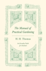 The Manual of Practical Gardening - An Everyday Guide for Amateurs Cover Image