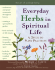 Everyday Herbs in Spiritual Life: A Guide to Many Practices (Art of Spiritual Living) Cover Image