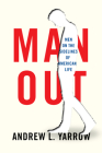 Man Out: Men on the Sidelines of American Life Cover Image