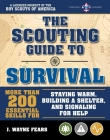 The Scouting Guide to Survival: An Officially-Licensed Boy Scouts of America Handbook: More than 200 Essential Skills for Staying Warm, Building a Shelter, and Signaling for Help Cover Image