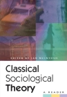 Classical Sociological Theory: A Reader Cover Image