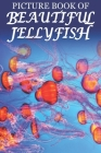 Picture Book of Beautiful Jellyfish: For Seniors with Dementia [Best Gifts for People with Dementia] Cover Image