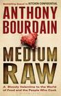 Medium Raw: A Bloody Valentine to the World of Food and the People Who Cook Cover Image