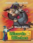 Wizards & Witches - Wiccan Edition: Jumbo Coloring Book Cover Image