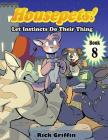 Housepets! Let Instincts Do Their Thing Cover Image